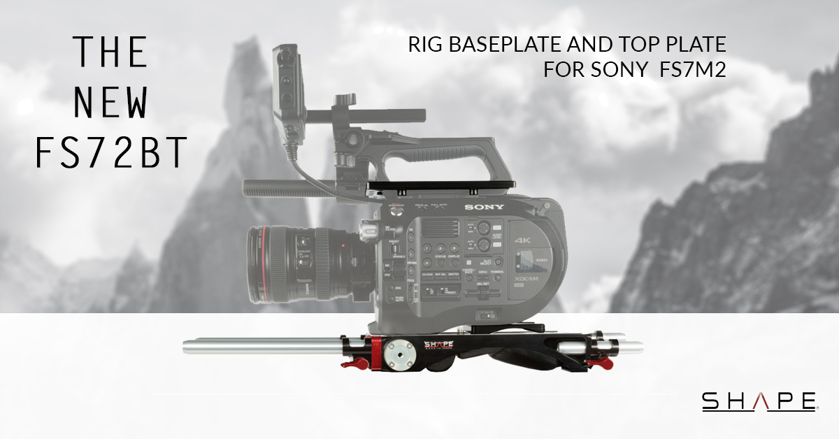 SHAPE FS72BT – SONY FS7M2 Rig Baseplate and Top Plate