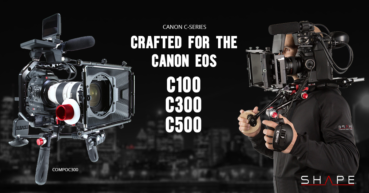 CANON C100, C300 AND C500 CAMERA SUPPORTS